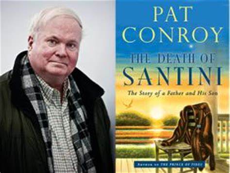 pat conroy the of santini pat conroy remembering an abusive kcur