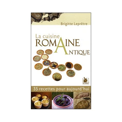 comment cuisiner des escargots cuisine romaine antique 28 images cuisine romaine
