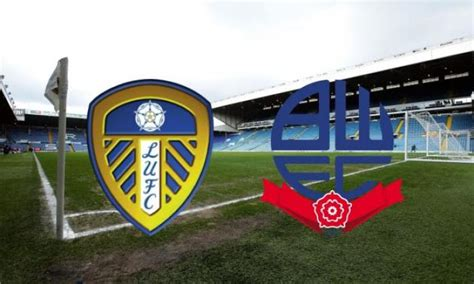 Leeds United v Bolton Wanderers: Preview, live stream and ...