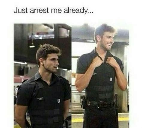 Hot Men Memes - just arrest me already pictures photos and images for facebook tumblr pinterest and twitter