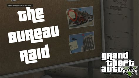 bureau gta 5 choosing the best approach and crew the bureau raid