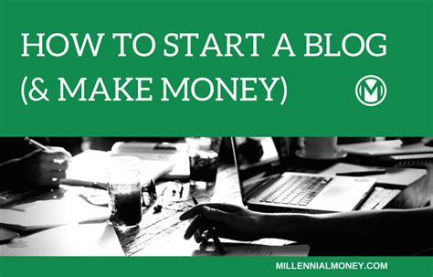 How To Start A Blog (& Make Money)  Millennial Money