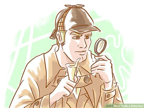 3 Ways To Be A Detective Wikihow