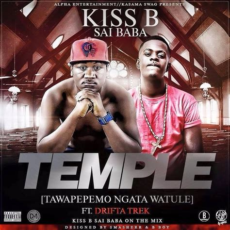 Kiss B Ft Drifta Trek Temple Tawapepemo Ngatawatule