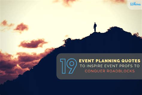 event planning quotes  inspire eventprofs  conquer