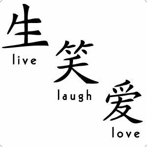 Live Laugh Love In Chinese Letters Live love laugh chinese ...