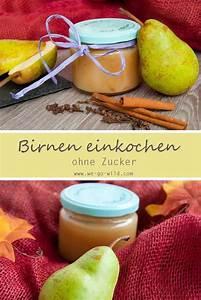 Birnen Einwecken Anleitung : so einfach geht birnen einkochen ohne zucker ~ Articles-book.com Haus und Dekorationen