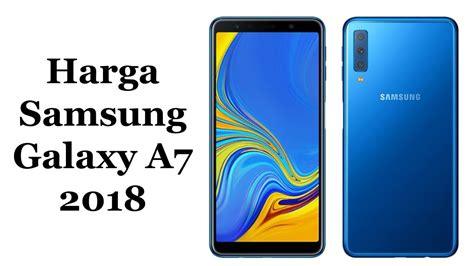 harga samsung galaxy a7 2018 dan spesifikasi lengkap youtube