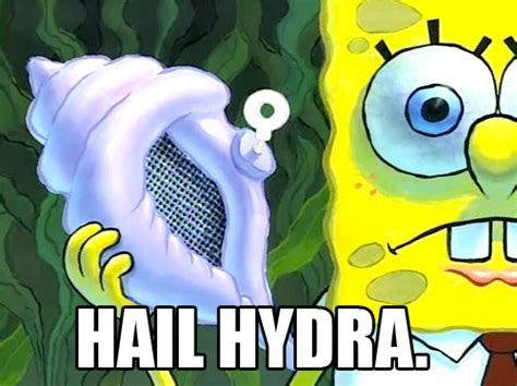 Hail Meme - hail hydra hail hydra know your meme