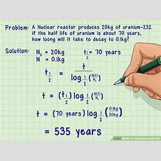 How To Calculate Half Life 6 Steps (with Pictures) Wikihow