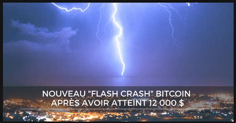 """Electronic trading can cause unpredictable behavior at times and lead to how come sa posts flash crash when it drops, but crickets when it first rose to almost 10400 yesterday? Nouveau """"Flash Crash"""" Bitcoin après avoir atteint 12 000"""
