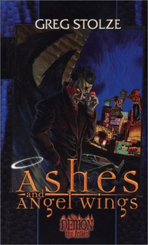 demon trilogy book  ashes  angel wings fallen   greg stolze reviews discussion