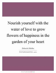 Nourish yoursel... Garden Happiness Quotes