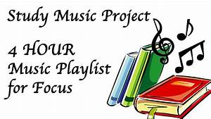 4 Hour Study Music: to Help Focus, Concentration, Work ...