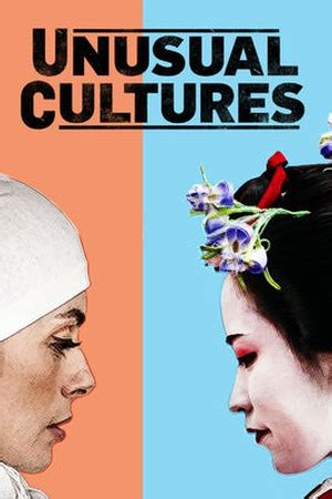 Unusual Cultures (2012) Available On Netflix