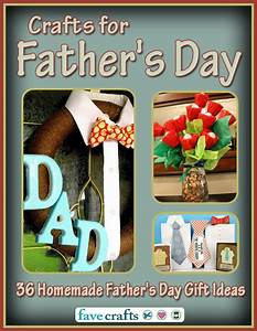 Crafts for Father's Day: 36 Homemade Father's Day Gift ...