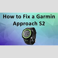 How To Fix A Garmin Approach S2 Youtube