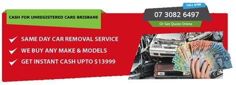 Top Cash For Unregistered Cars Brisbane Queensland