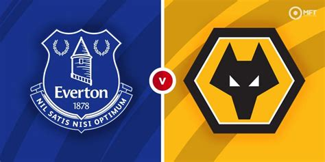 Everton vs Wolverhampton Wanderers Prediction and Betting ...