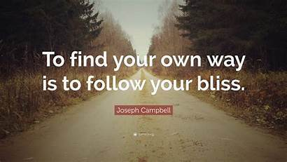 Way Bliss Own Follow Quote Campbell Joseph