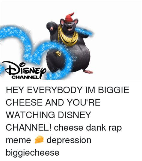 Biggie Cheese Memes - isne channel hey everybody im biggie cheese and you re watching disney channel cheese dank rap