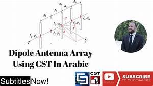 Antenna Design In Matlab Tutorial 11 Design An Array Of Dipole Antenna Using Cst