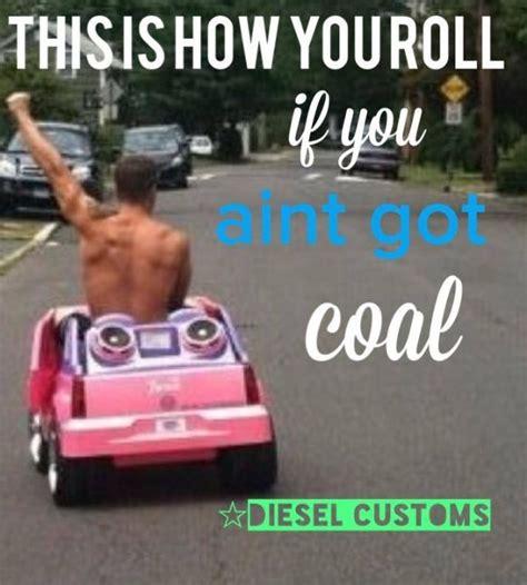 Cummins Memes - diesel trucks cummins diesel memes diesel customs for laughs pinterest trucks funny and