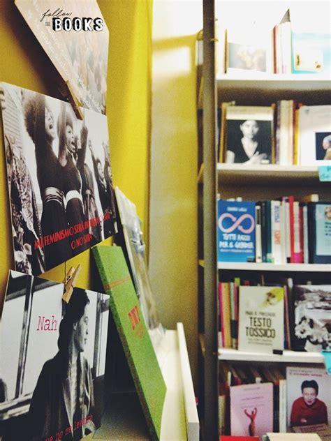 libreria bologna la libreria delle donne a bologna followthebooks