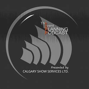 The Event Planning Podcast – Calgary Show Services ...