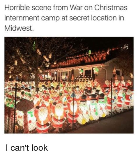 War On Christmas Meme - horrible scene from war on christmas internment c at secret location in midwest i can t look