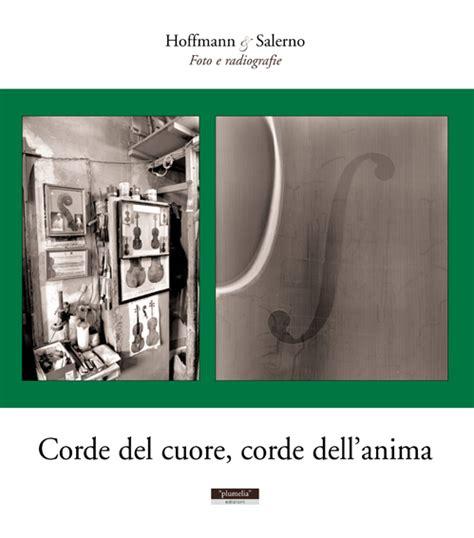 Casa Editrice Salerno by Plumelia Edizioni Corde Cuore Corde Dell Anima