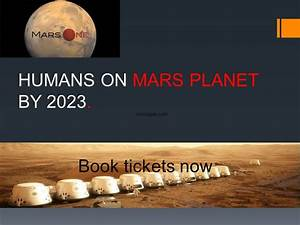 Project Mars One : Humans on Mars by 2023, will make Red ...