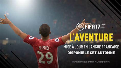 Fifa 17  L'aventure En 5 Nouvelles Langues  Le Mag Jeux