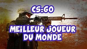 Meilleur Oreiller Du Monde : cs go meilleur joueur du monde youtube ~ Melissatoandfro.com Idées de Décoration