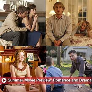Summer Movie Preview Dramas Indie Movies Romance