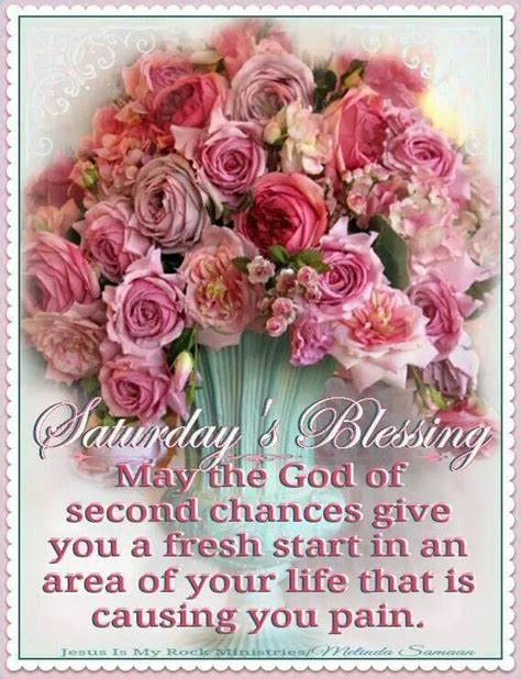 saturday blessings  god give   fresh start pictures