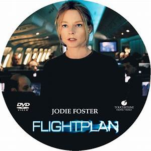 Flight Plan--Jodie Foster plays a woman who wakes up three ...
