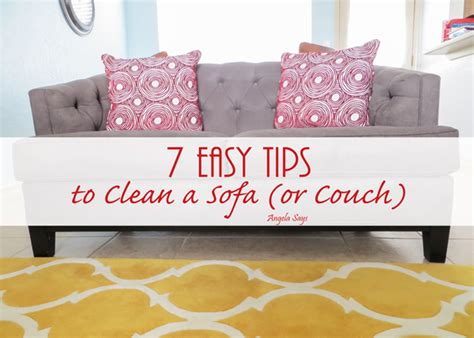 sofa fabric easy to clean 7 easy tips to clean a sofa or couch angela says