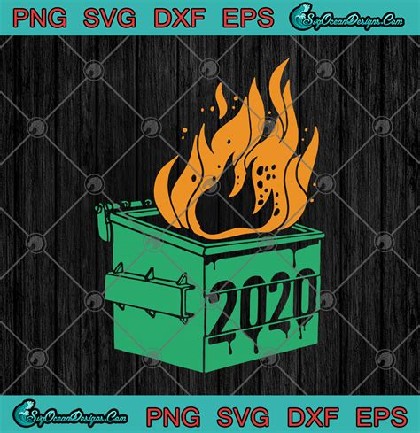 I've put together a collection of my favorite svg images written by ali fields | updated: Dumpster Fire 2020 Funny Quarantine SVG PNG DXF EPS ...