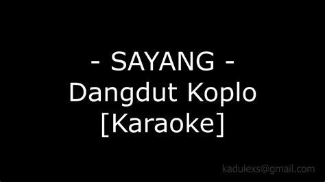 Sayang (cover Dangdut Koplo Karaoke No Vokal|)