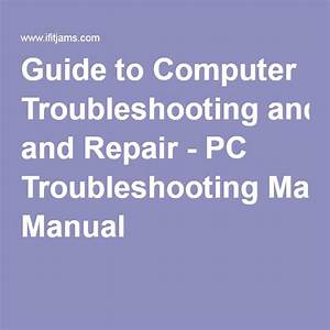 Guide To Computer Troubleshooting And Repair