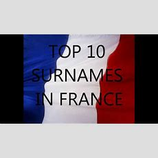 Top 10 Most Popular Surnames In France Youtube