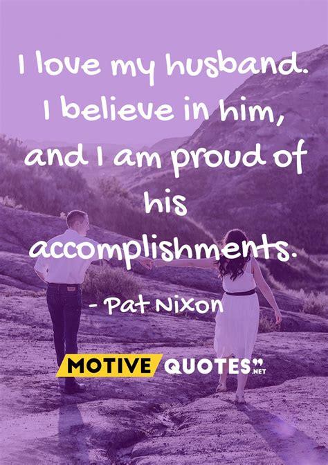 I My Husband Quotes I My Husband I Believe In Him Motivequotes Net