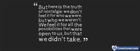 truth  nostalgia quotes  sayings facebook cover