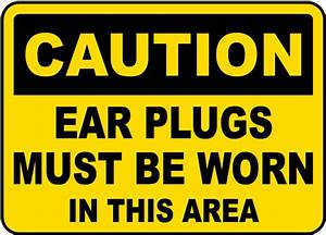 Caution Ear Plugs Sign by SafetySign.com - I2416