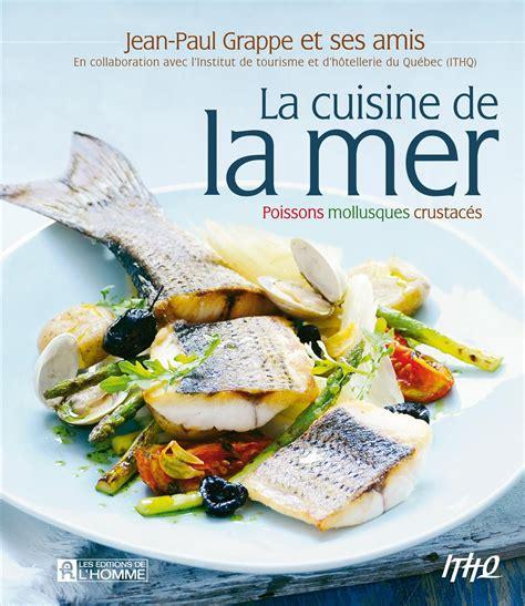 livre cuisine homme livre la cuisine de la mer poissons mollusques
