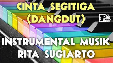 Menurut sifatnya, gerakan tari manuk dadali terdiri dari empat jenis. INSTRUMENTAL DANGDUT CINTA SEGITIGA RITA SUGIARTO MUSIK ...