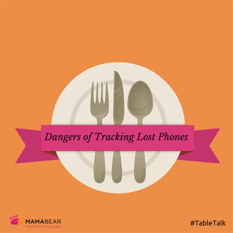 lost talk phone table talk mamabear app