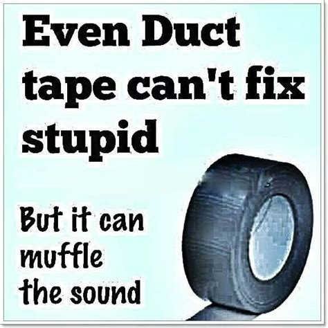 Tape Meme - duct tape saying memes pinterest