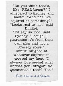 Vampire Academy Quotes | Dimitri, Rose and Sydney ...